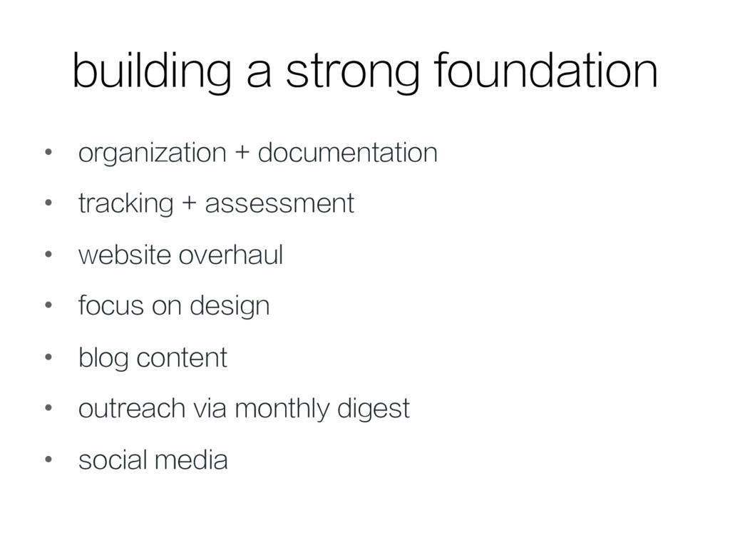 building a strong foundation • organization + ...