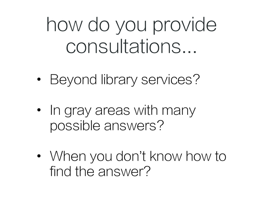 • Beyond library services? • In gray areas wi...