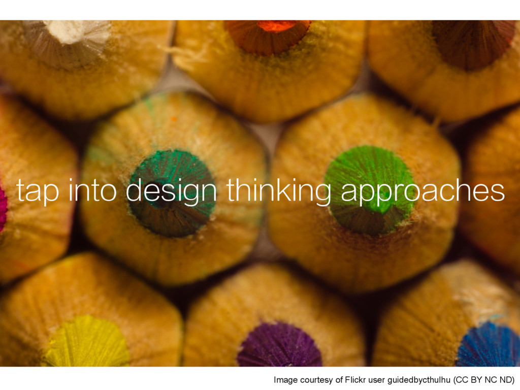 tap into design thinking approaches Image court...