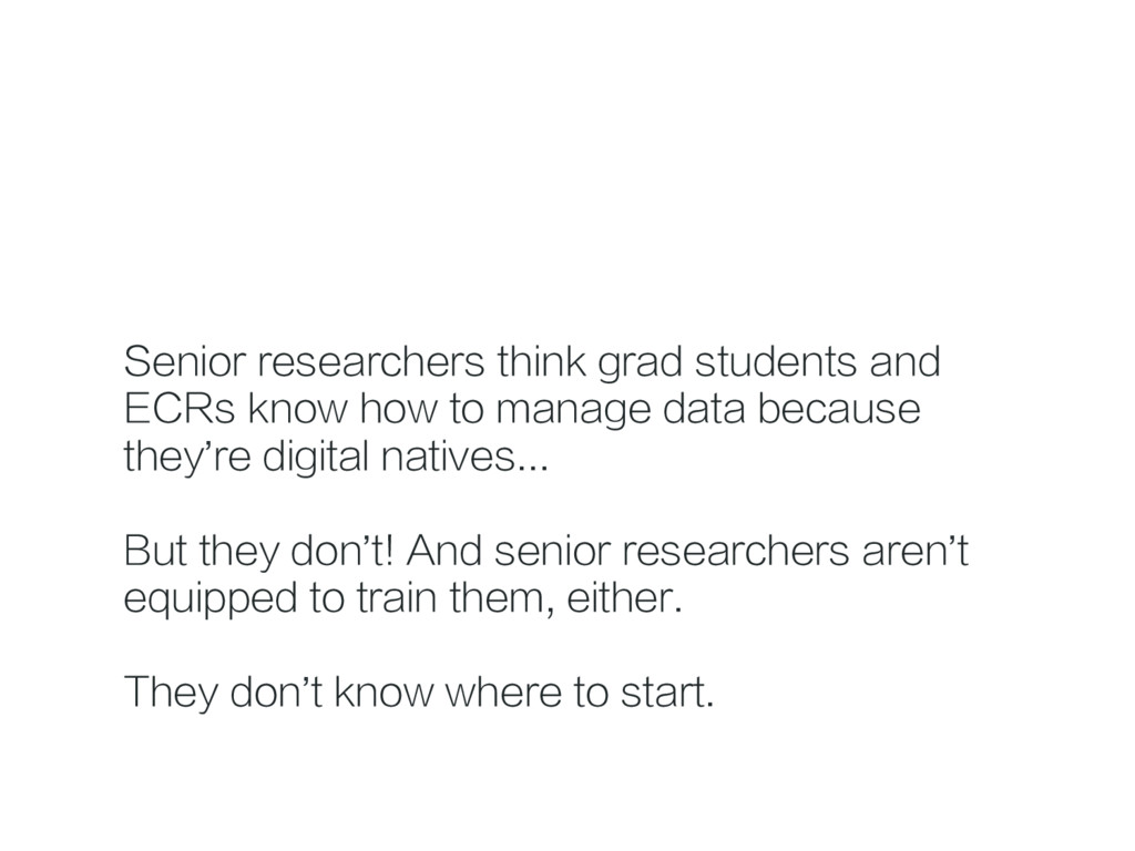 Senior researchers think grad students and ECRs...