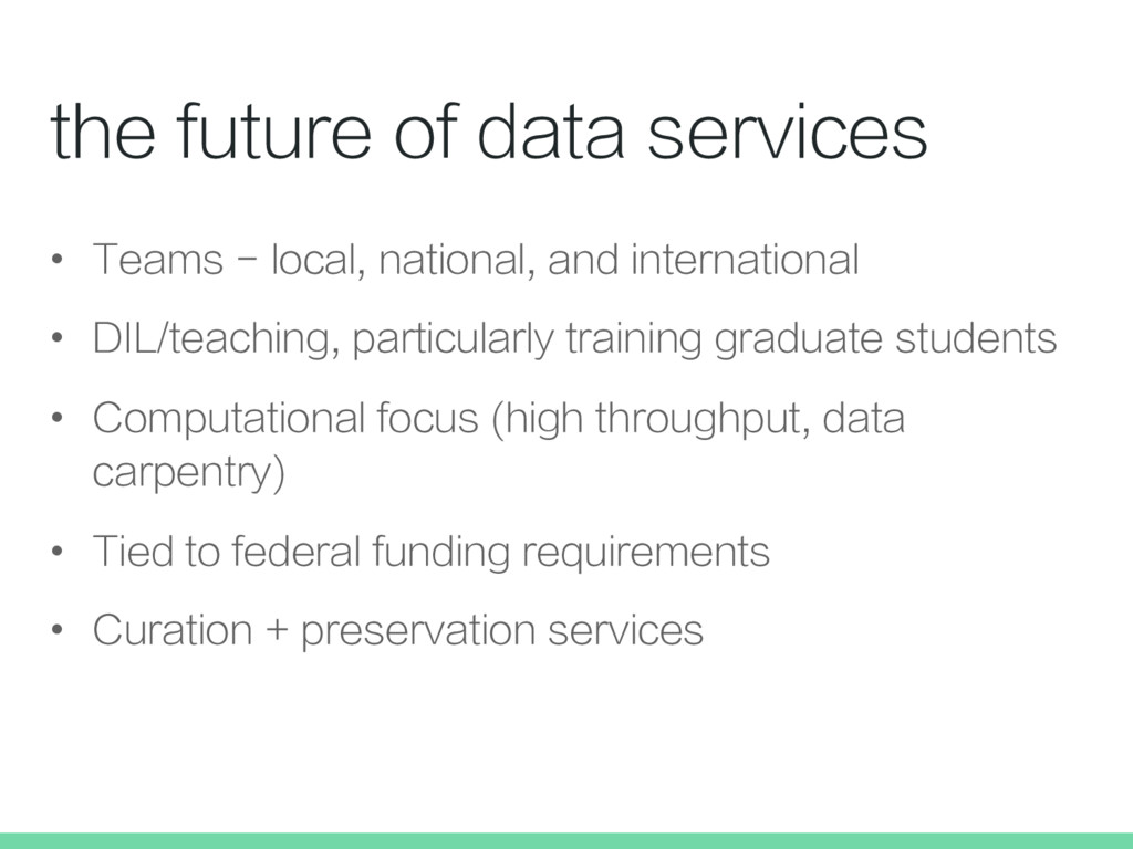 the future of data services •  Teams - local, n...