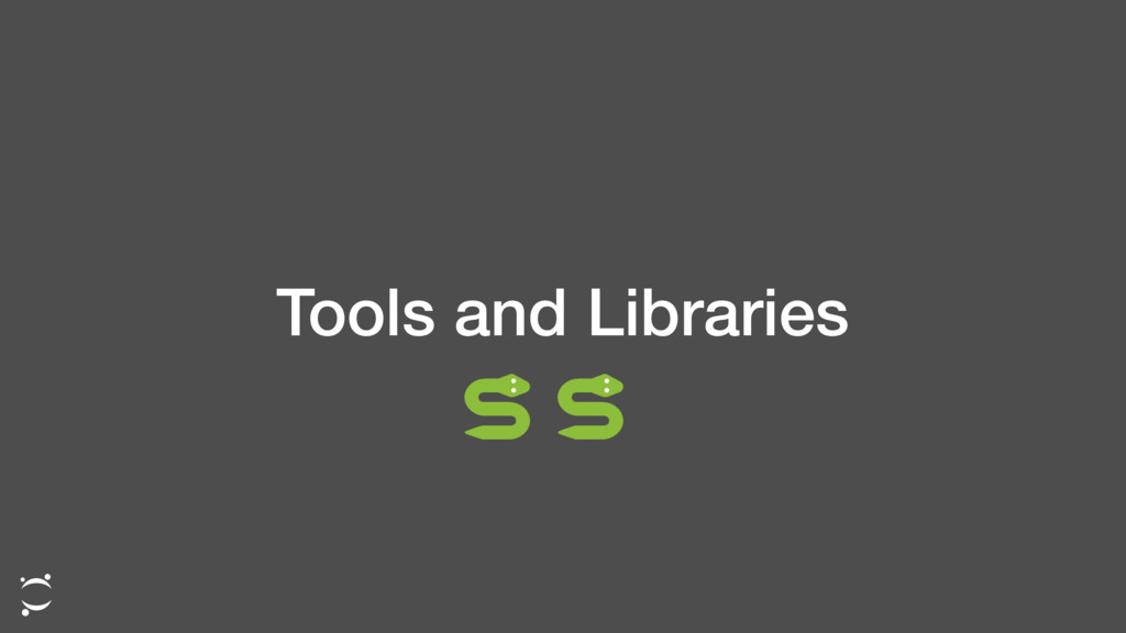 Tools and Libraries