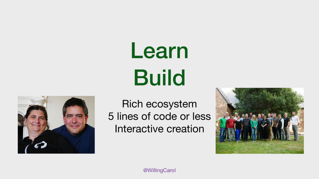 @WillingCarol Learn Build Rich ecosystem  5 lin...
