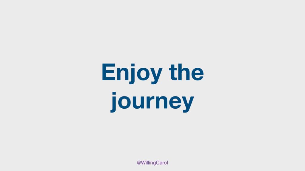 @WillingCarol Enjoy the journey