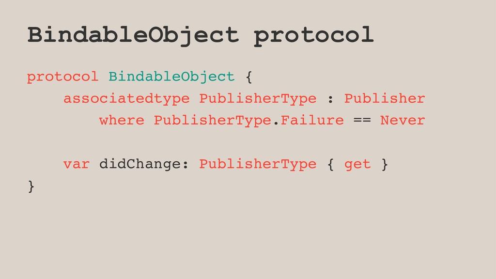 BindableObject protocol protocol BindableObject...