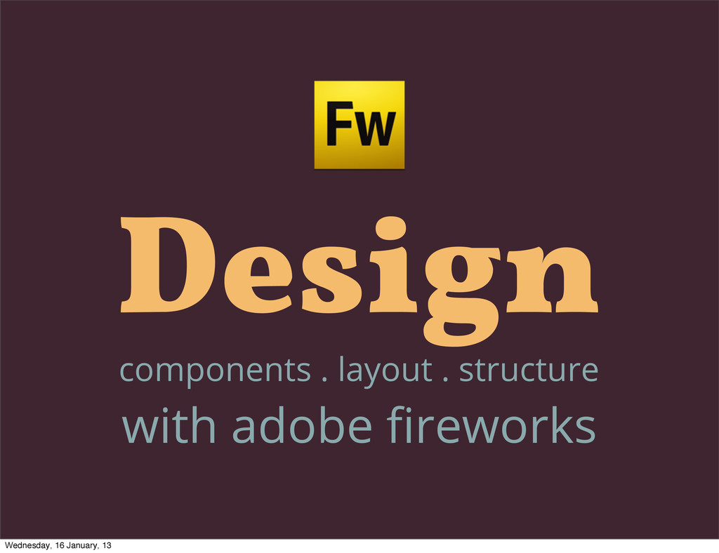 Design components . layout . structure with ado...