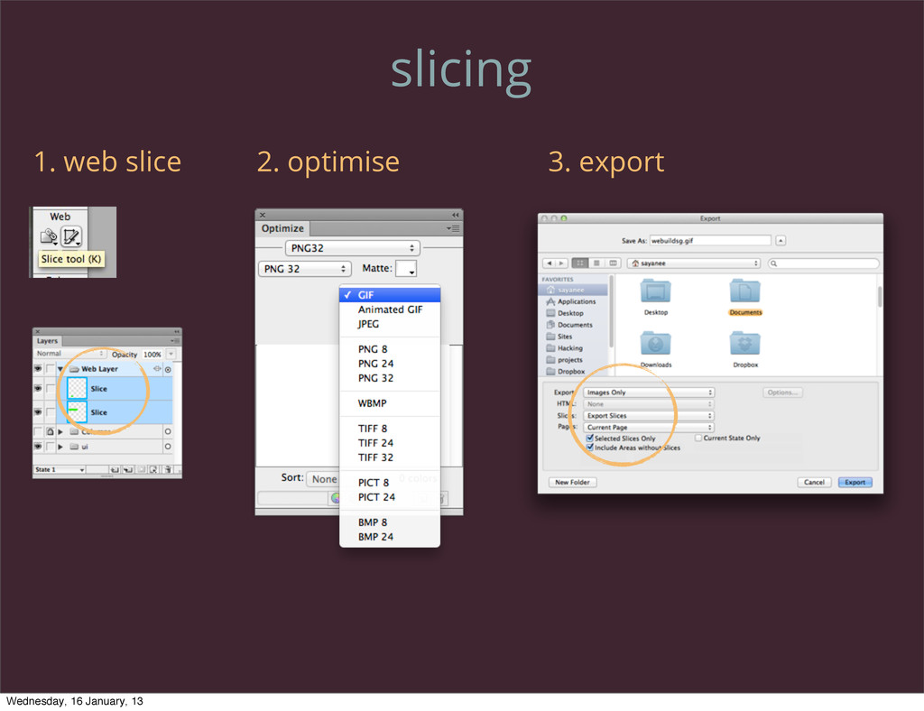 slicing 1. web slice 2. optimise 3. export Wedn...