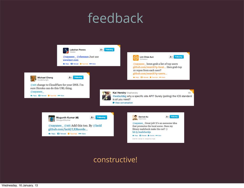 feedback constructive! Wednesday, 16 January, 13