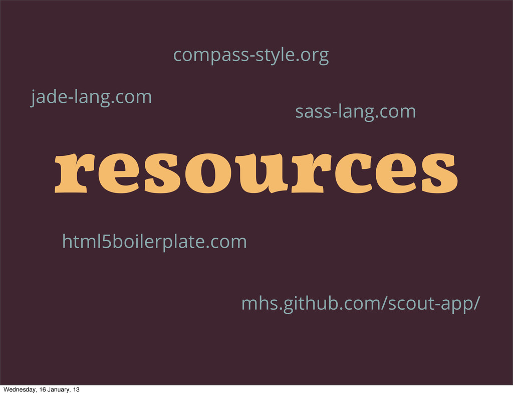 resources html5boilerplate.com sass-lang.com co...