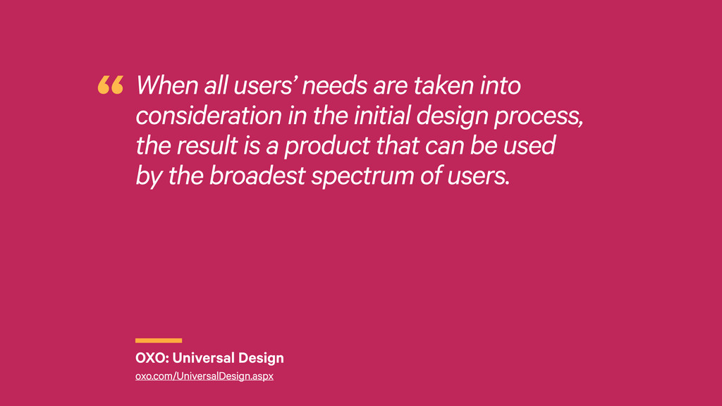 r When all users' needs are taken into consider...