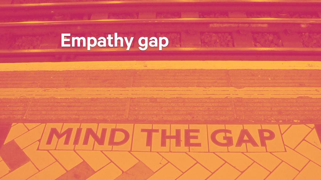 Empathy gap
