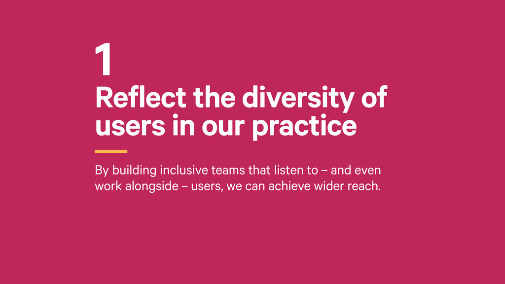 Reflect the diversity of users in our practice ...