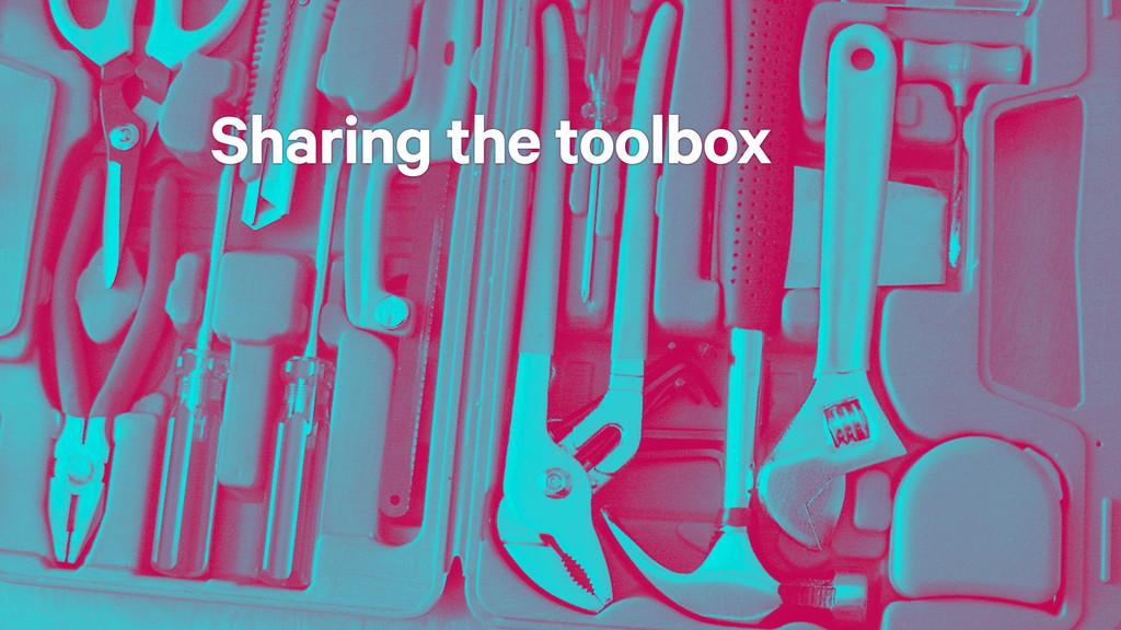 Sharing the toolbox