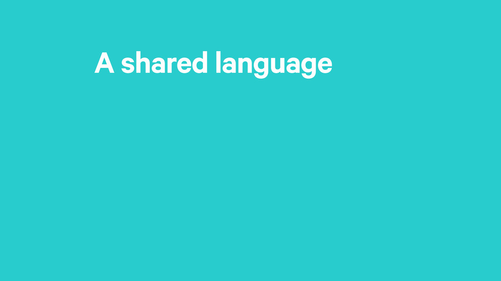 A shared language