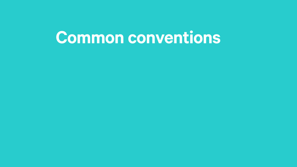 Common conventions