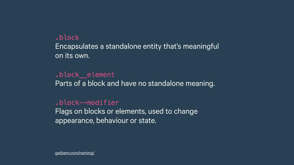 .block Encapsulates a standalone entity that's...