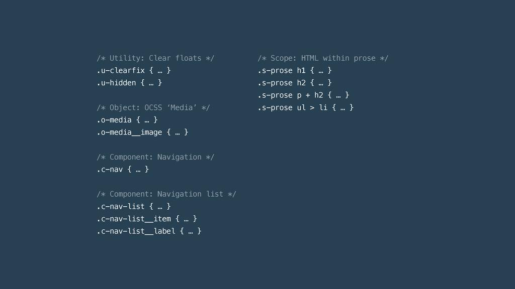 /* Utility: Clear floats */ .u-clearfix { … } ....