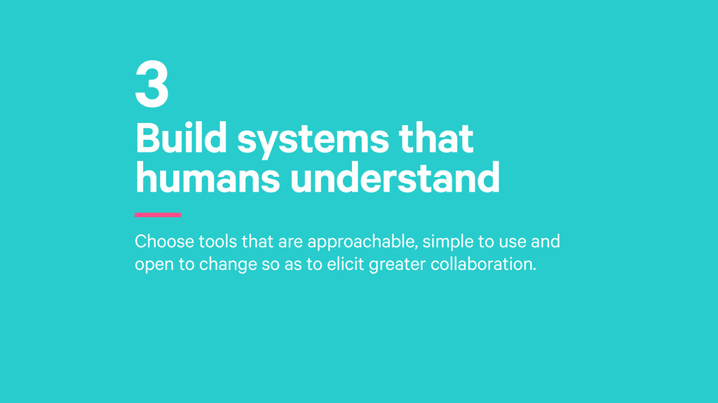 Build systems that humans understand r Choose t...