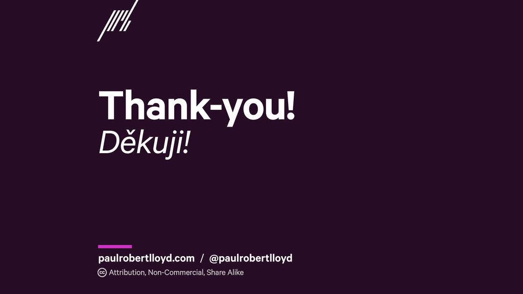 Thank-you! Děkuji! Attribution, Non-Commercial,...