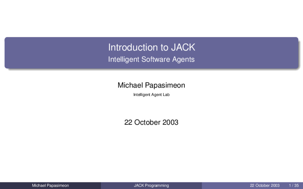 Introduction to JACK Intelligent Software Agent...