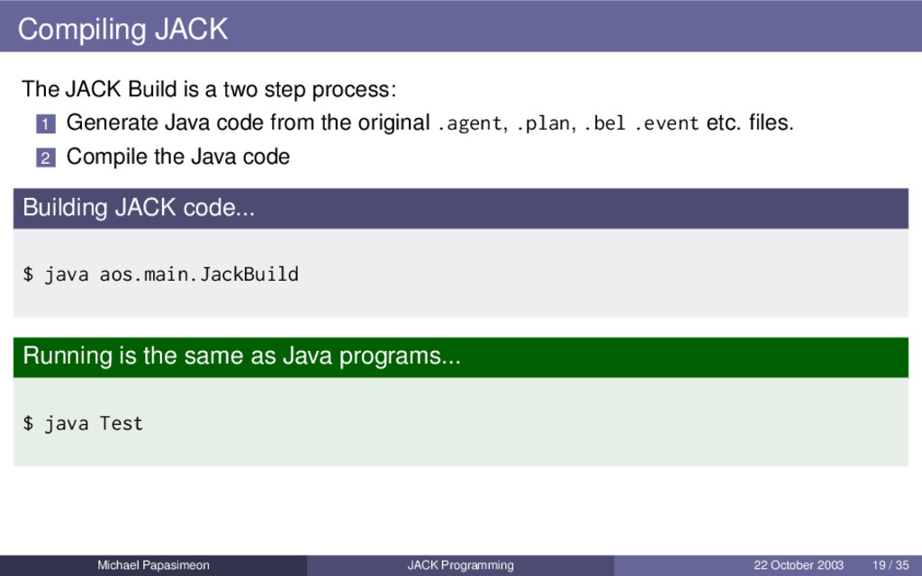 Compiling JACK The JACK Build is a two step pro...