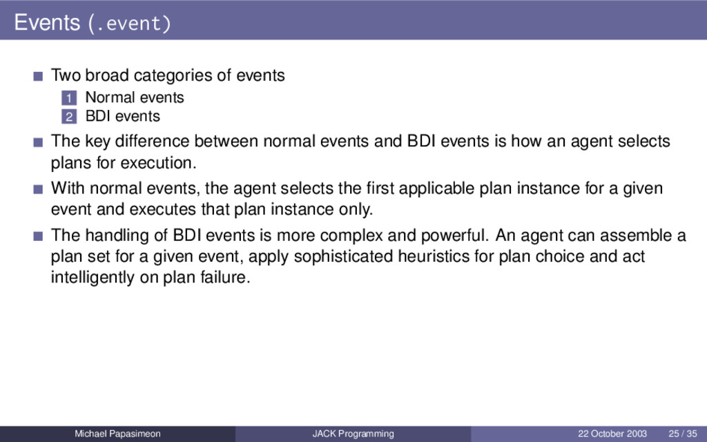 Events (.event) Two broad categories of events ...