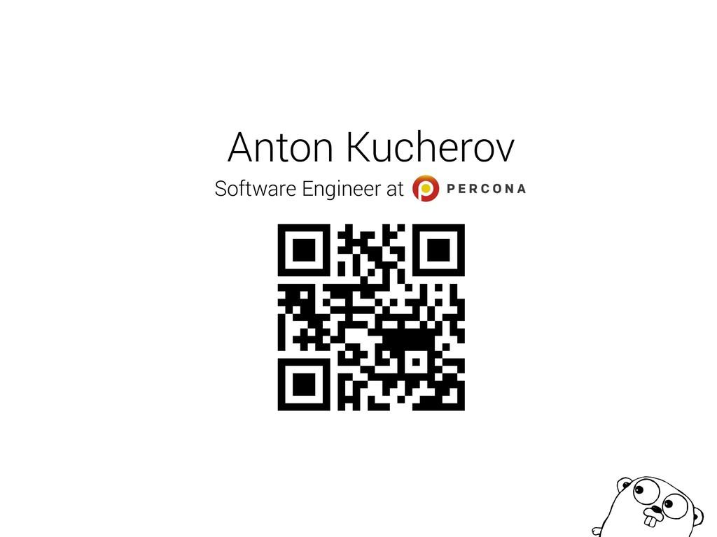 Anton Kucherov Software Engineer at