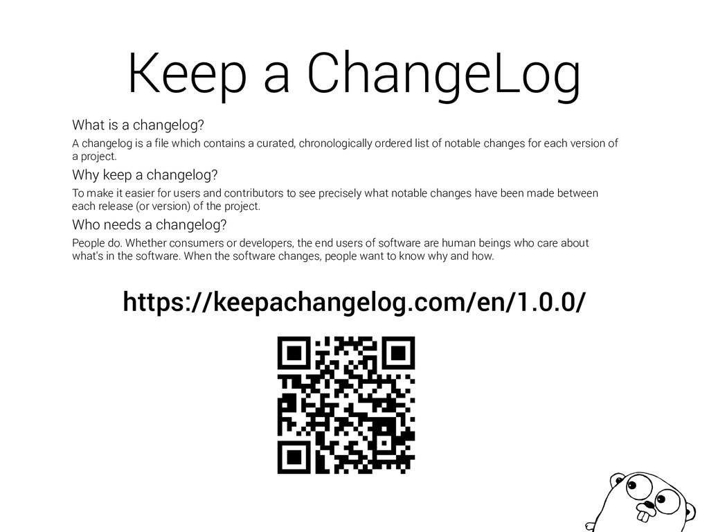 Keep a ChangeLog https://keepachangelog.com/en/...