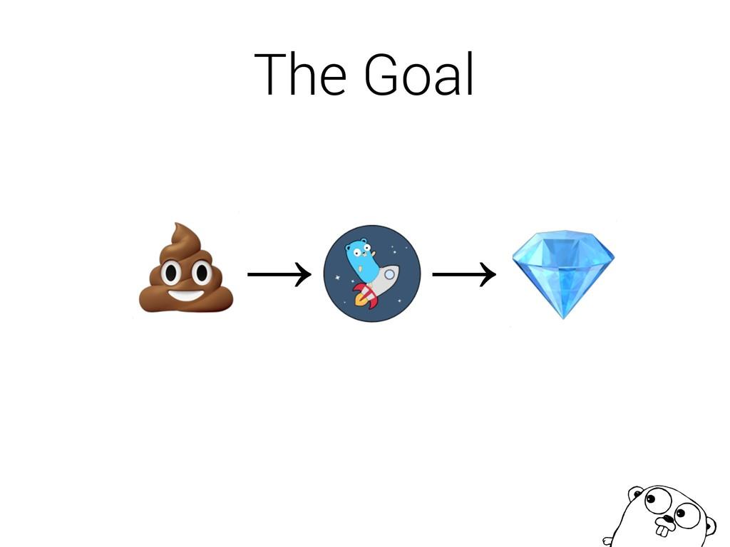 The Goal   → →
