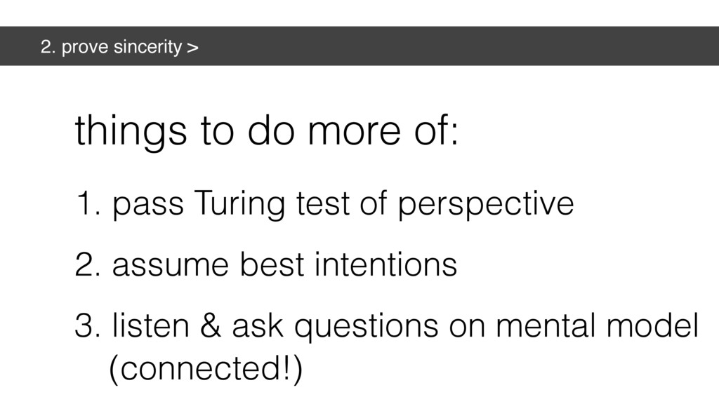 2. prove sincerity > things to do more of: 1. p...