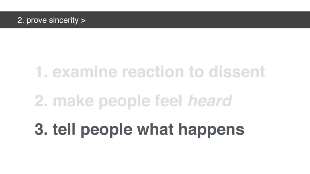 2. prove sincerity > 2. make people feel heard ...