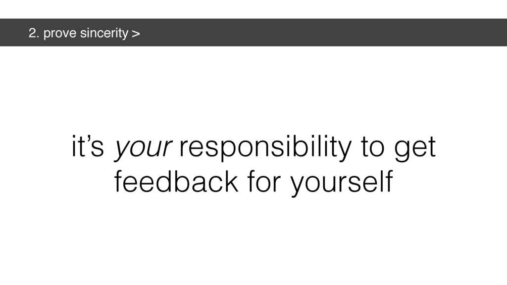 2. prove sincerity > it's your responsibility t...