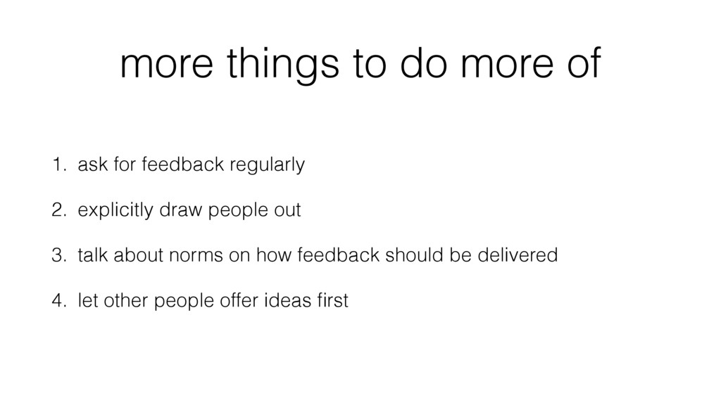 more things to do more of 1. ask for feedback r...