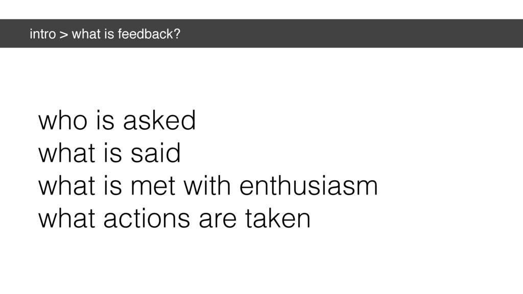 intro > what is feedback? who is asked what is ...