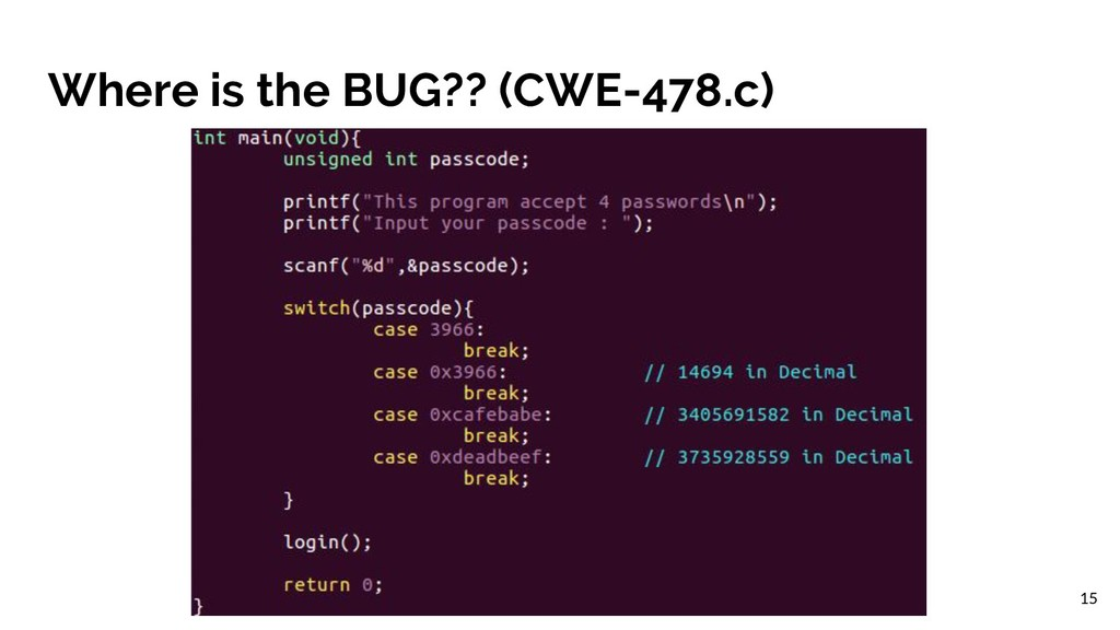 Where is the BUG?? (CWE-478.c) 15