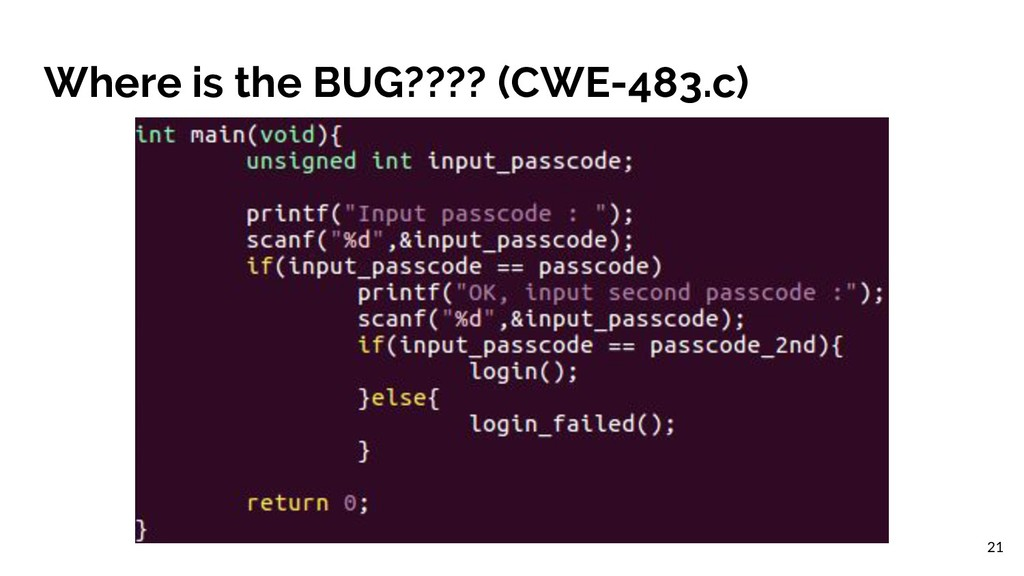 Where is the BUG???? (CWE-483.c) 21