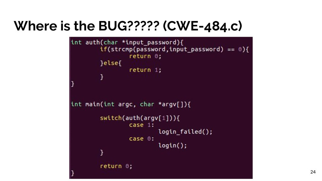 Where is the BUG????? (CWE-484.c) 24