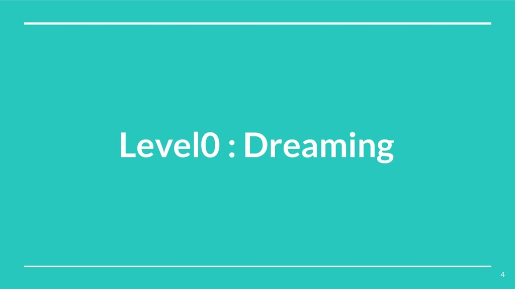 Level0 : Dreaming 4