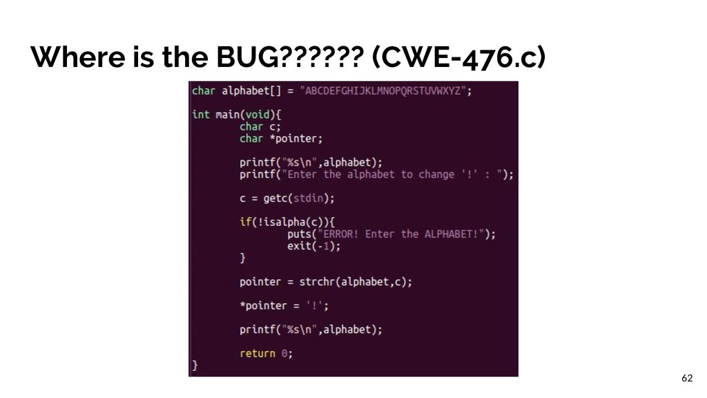 Where is the BUG?????? (CWE-476.c) 62