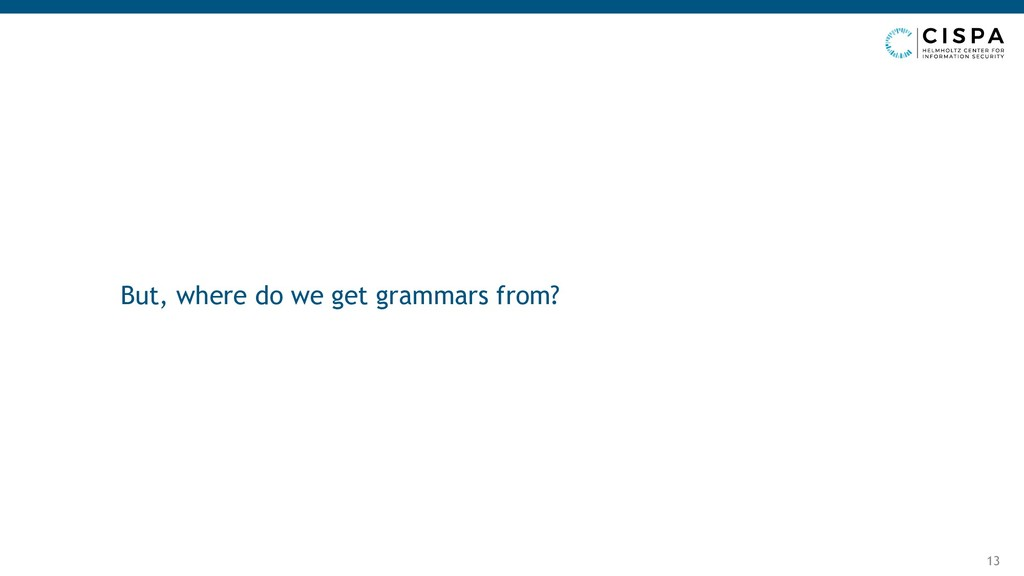 But, where do we get grammars from? 13