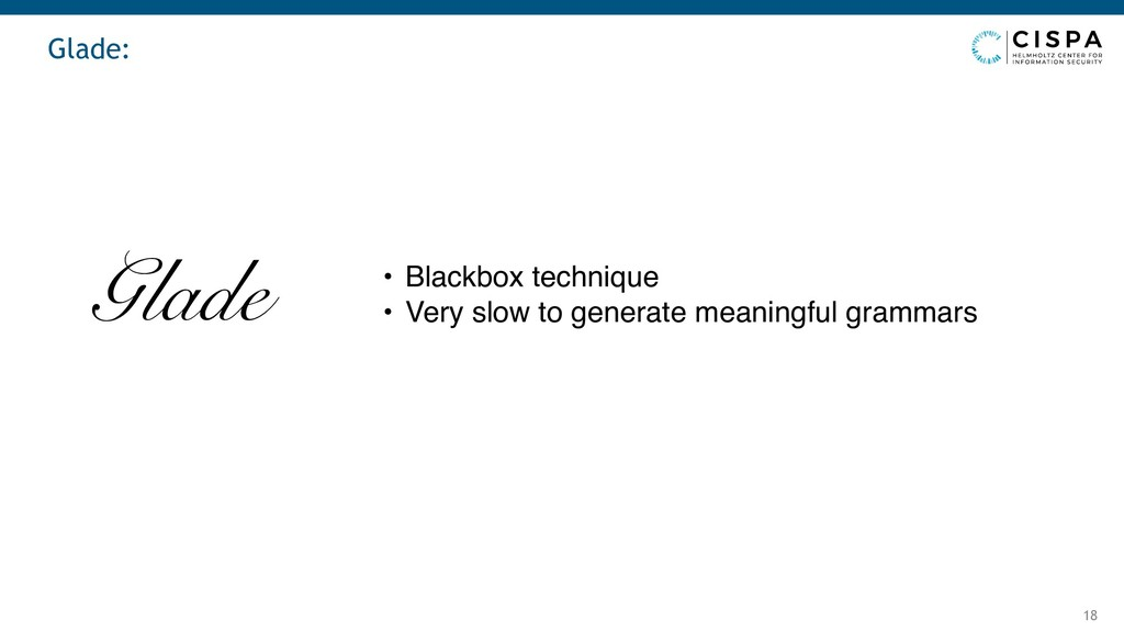 Glade: 18 • Blackbox technique • Very slow to g...