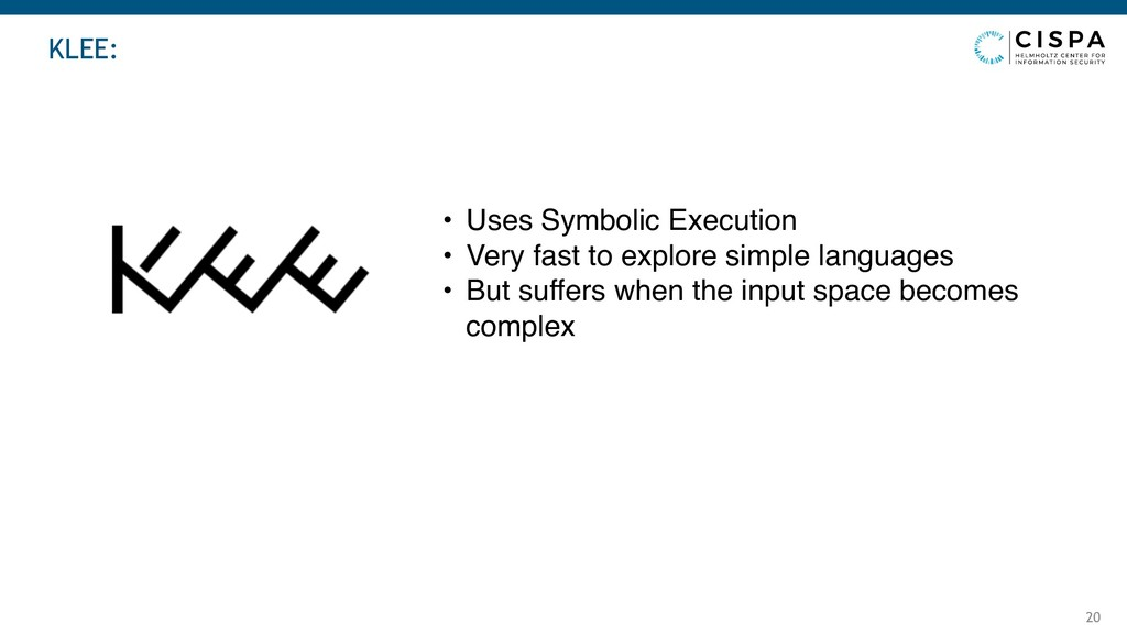 KLEE: 20 • Uses Symbolic Execution • Very fast ...