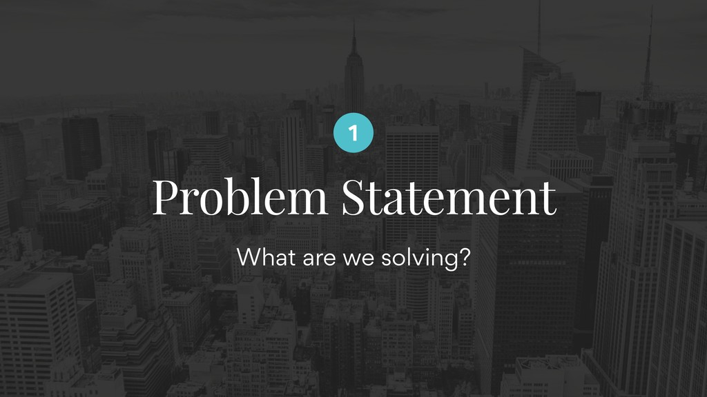 What are we solving? Problem Statement 1