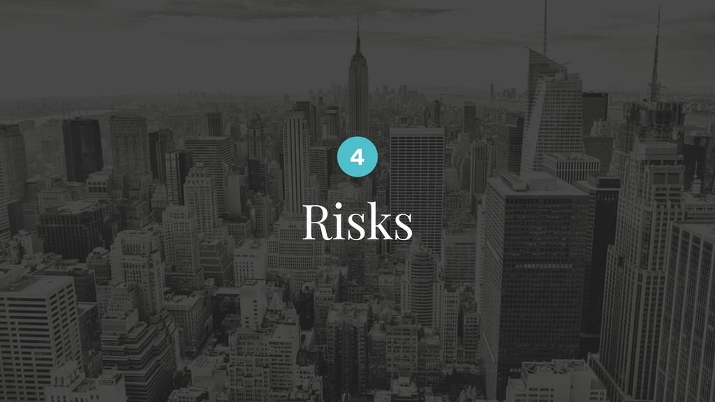 Risks 4