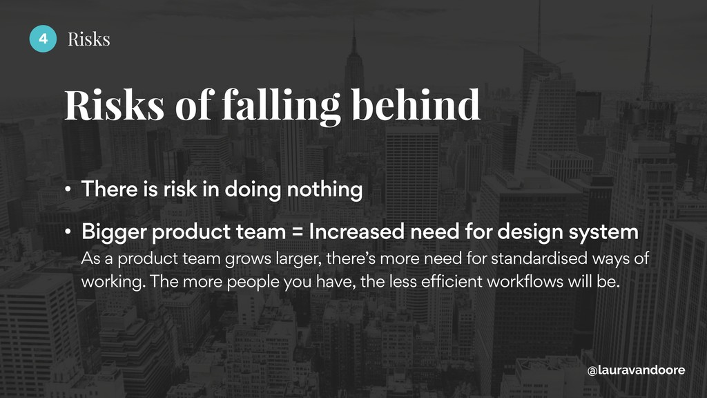 Risks of falling behind @lauravandoore • There ...