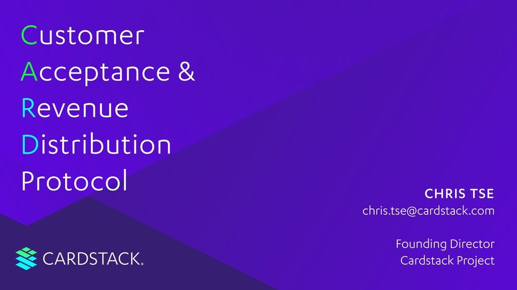 CARDSTACK C A R D Protocol Customer Acceptance ...
