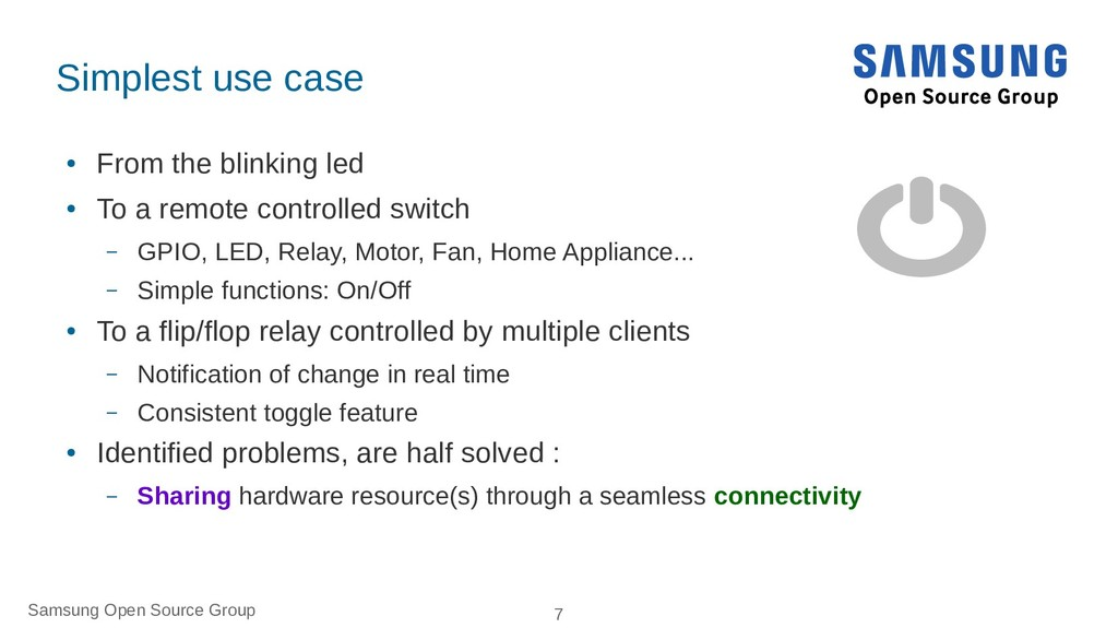 Samsung Open Source Group 7 Simplest use case ●...