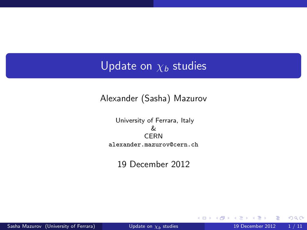 Update on χb studies Alexander (Sasha) Mazurov ...