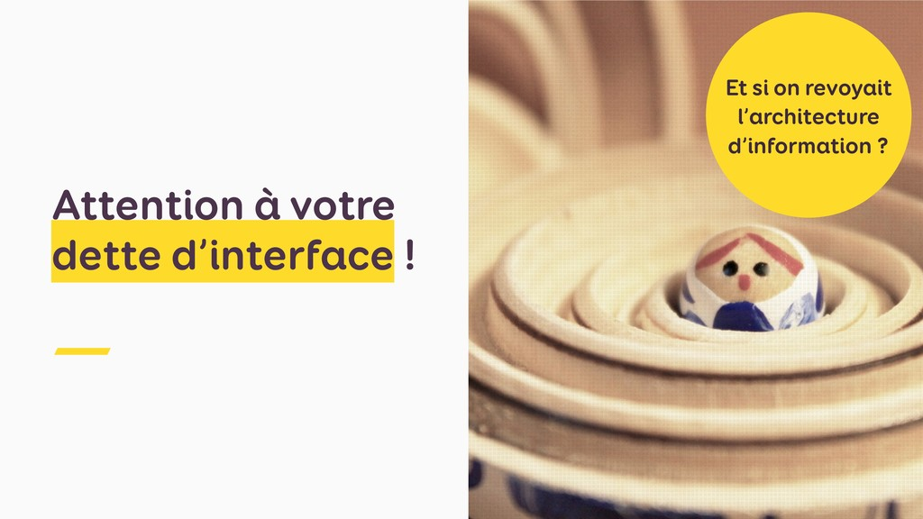 Attention à votre dette d'interface ! Et si on ...