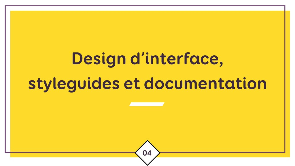 Design d'interface, styleguides et documentatio...